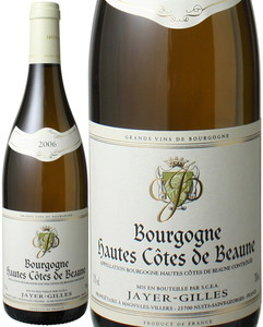 ブルゴーニュ オート・コート・ ド・ ボーヌ ブラン  2006 ジャイエ・ジル 白 Bourgogne Hautes-Cotes de Nuits Blanc / Jayer Gilles  スピード出荷
